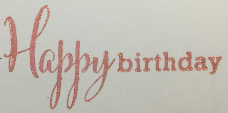 Rose Gold Ink + Clear Embossing Powder